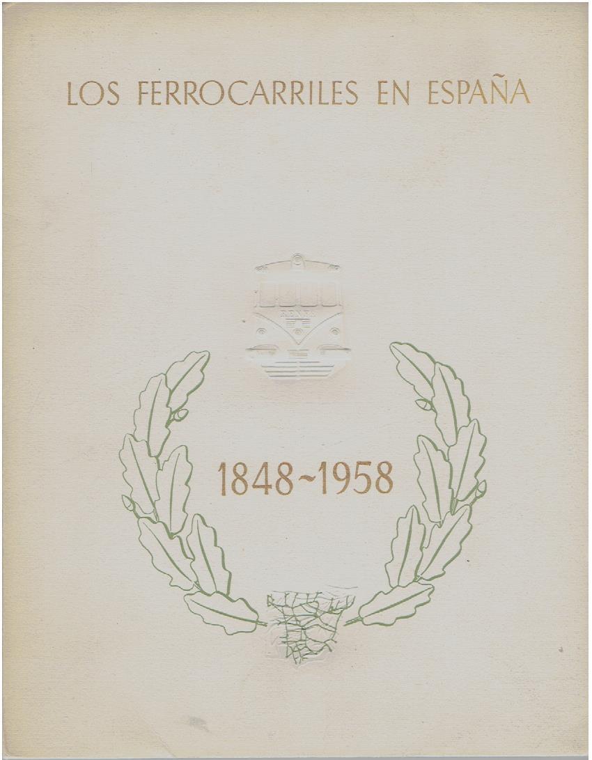 Los Ferrocarriles en Espana 1848-1958. [RAILWAYS]