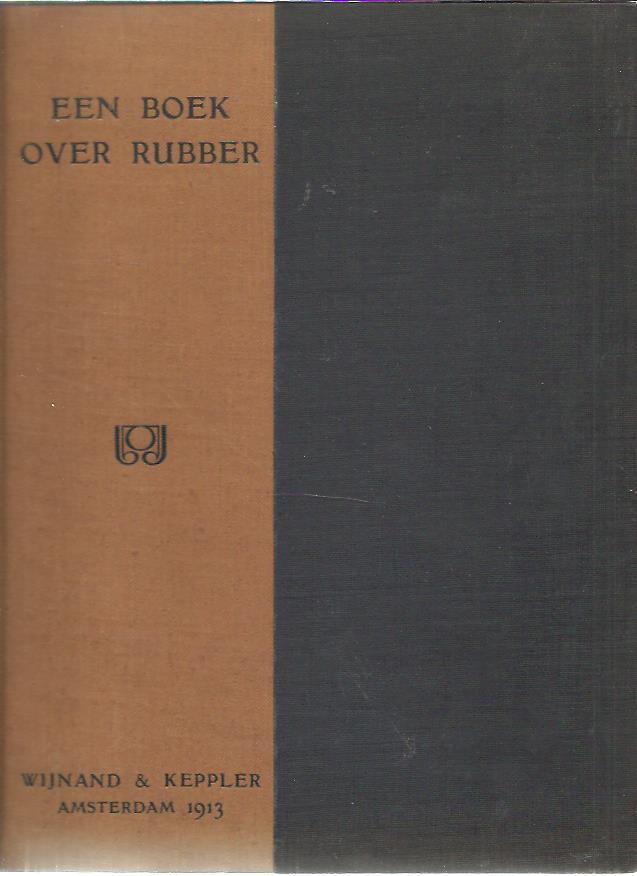 Een boek over rubber (The rubber tree book). Geautoriseerde vertaling. Opgenomen als feuilleton in ''Primrose'' Eerste Nederlandsche Tijdschrift voor Rubber. BOIS MacLAREN, W.F. de