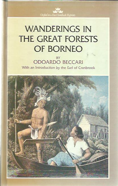 Wanderings in the Great Forests of Borneo. With an Introduction by the Earl of Cranbrook. BECCARI, Odoardo