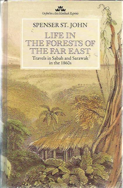 Life in the forests of the Far East. Travels in Sabah and Sarawak in the 1860s. With an introduction by Tom Harrison. Volumes one and two. St. JOHN, SPENSER