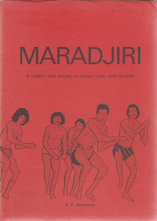 Maradjiri. A modern ritual complex in Arnhem Land, north Australia. Proefschrift + stellingen. BORSBOOM, A.P.
