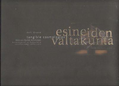 Tangible cosmologies / Esineiden valtakunta. Recollecting collectors. Texts: Pasi Falk, Maria Koskijoki. + [outdated!] CD-Rom. GRANÖ, Veli [Photography]