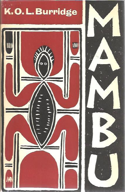 Mambu. A Melanesian millenium. BURRIDGE, Kenelm