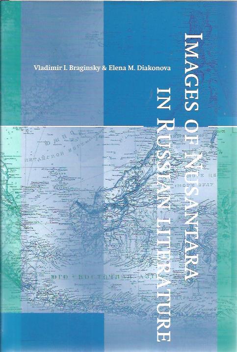 Images of Nusantara in Russian literature. BRAGINSKY, Vladimir I. & Elena M. DIAKONOVA