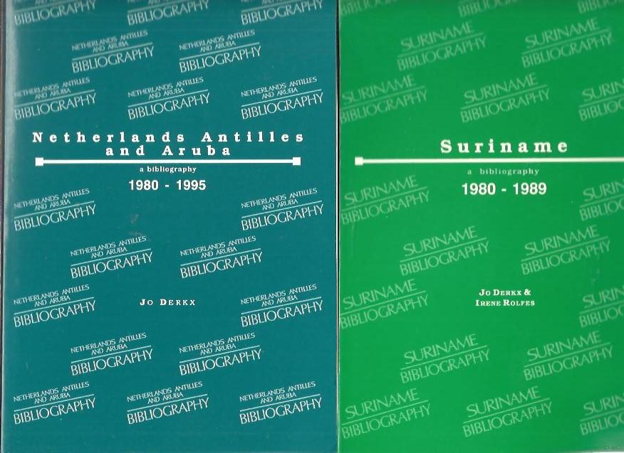 Suriname: A bibliography 1980-1989. + Netherlands Antilles and Aruba: A bibliography 1980-1995. DERKX, Jo & Irene ROLFES