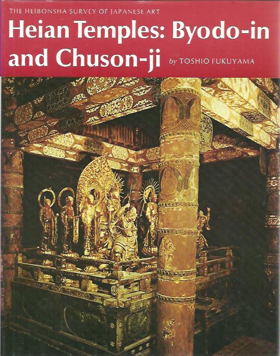 Heian Temples: Byodo-in and Chuson-ji. FUKUYAMA, Toshio