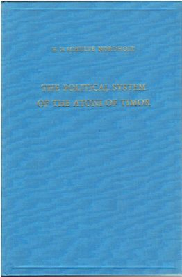 The Political System of the Atoni of Timor. SCHULTE NORDHOLT, H.G.