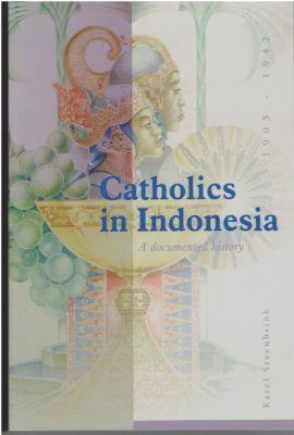 Catholics in Indonesia, 1808-1942. A documented history. Volume 2: The spectacular growth of a self-confident minority, 1903-1942. STEENBRINK, Karel. With the cooperation of Paule Maas