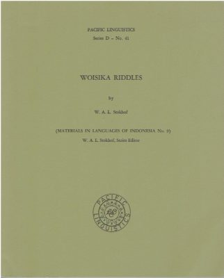 Woisika Riddles (Materials in Languages of Indonesia No.9). STOKHOF, W.A.L.
