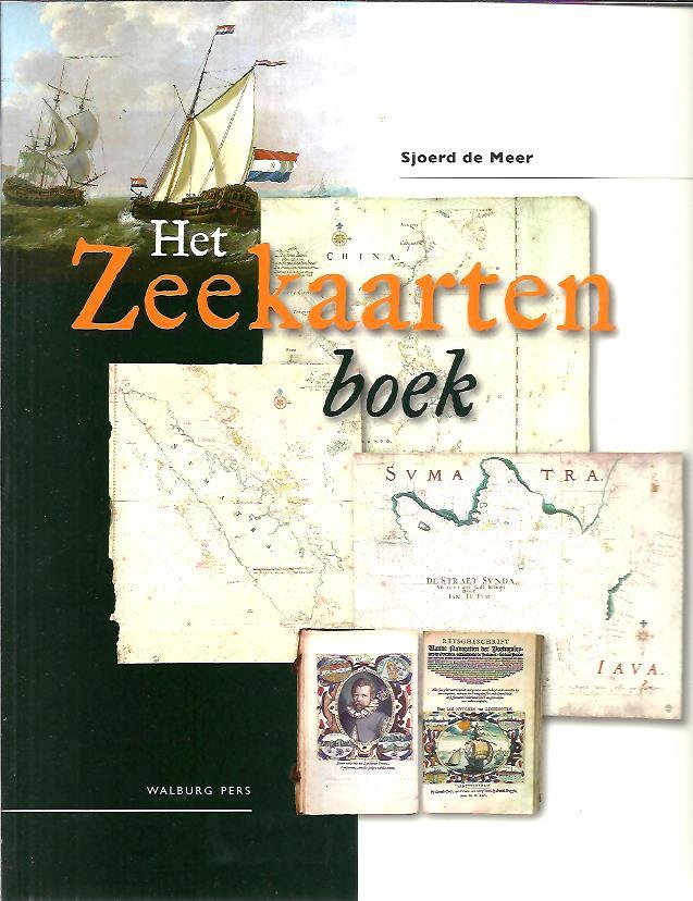 Het Zeekaartenboek. Vroege zeekaarten uit de collectie van het Maritiem Museum Rotterdam. MEER, Sjoerd de