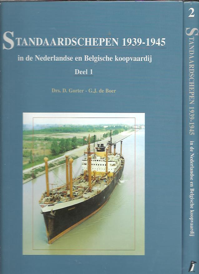 Standaardschepen 1939-1945 in de Nederlandse en Belgische koopvaardij. Deel 1 + Deel 2. GORTER, D. & G.J. de BOER