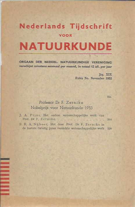 Nederlandsch Tijdschrift voor Natuurkunde Jrg. VII, No. 4 - F. Zernike. Met portret. Jrg. XIX Extra No. November 1953 - Professor Dr F. Zernike Nobelprijs voor Natuurkunde 1953. Jrg. XXIV No. 6 Juni 1958 - Bij de zeventigste verjaardag van Prof. Dr. F. Zernike. ZERNIKE, F.