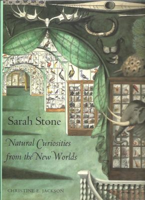 Natural Curiosities from the New Worlds. STONE, Sarah