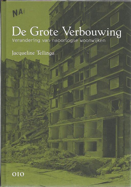De Grote Verbouwing. Verandering van naoorlogse woonwijken. Met een essay van H.J.A. Hofland. TELLINGA, Jacqueline