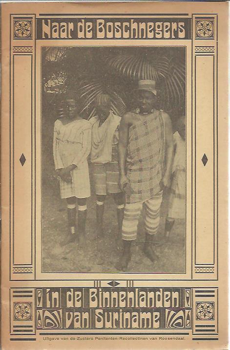 Naar de Boschnegers in de Binnenlanden van Suriname. SURINAM