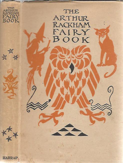 The Arthur Rackham Fairy Book. A book of old favourites with new illustrations. RACKHAM. Arthur