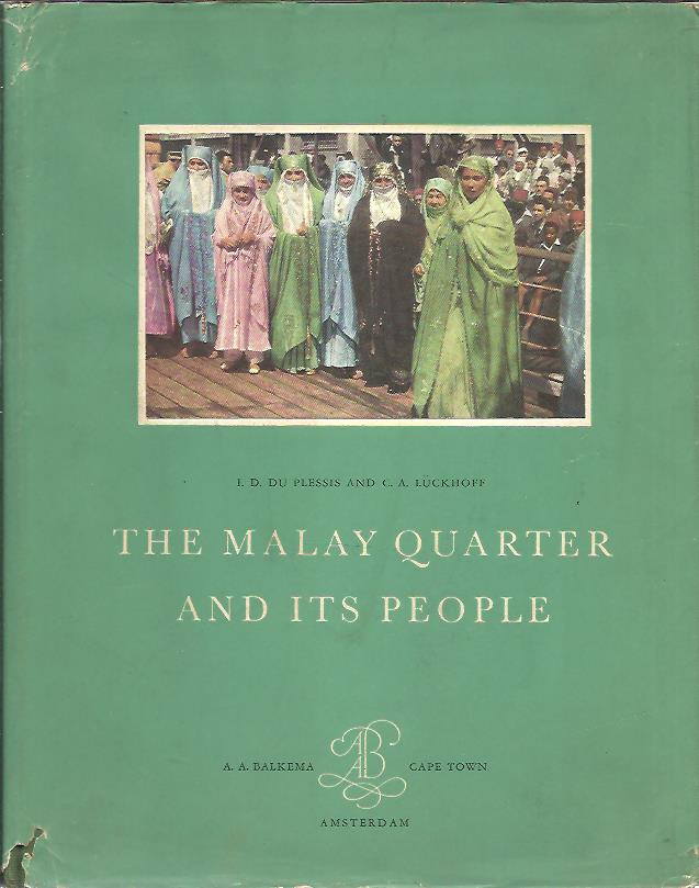 The Malay Quarter and its people. Photography E. van Z. Hofmeyr and J. Lückhoff. PLESSIS, I. du & G.A. LÜCKHOFF