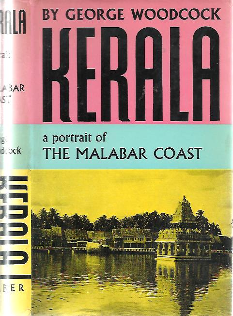 Kerala. A Portrait of the Malabar Coast. WOODCOCK, George