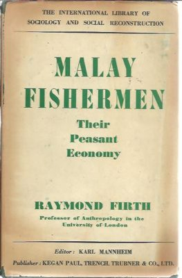 Malay fishermen: Their peasant economy. [First edition]. FIRTH, Raymond