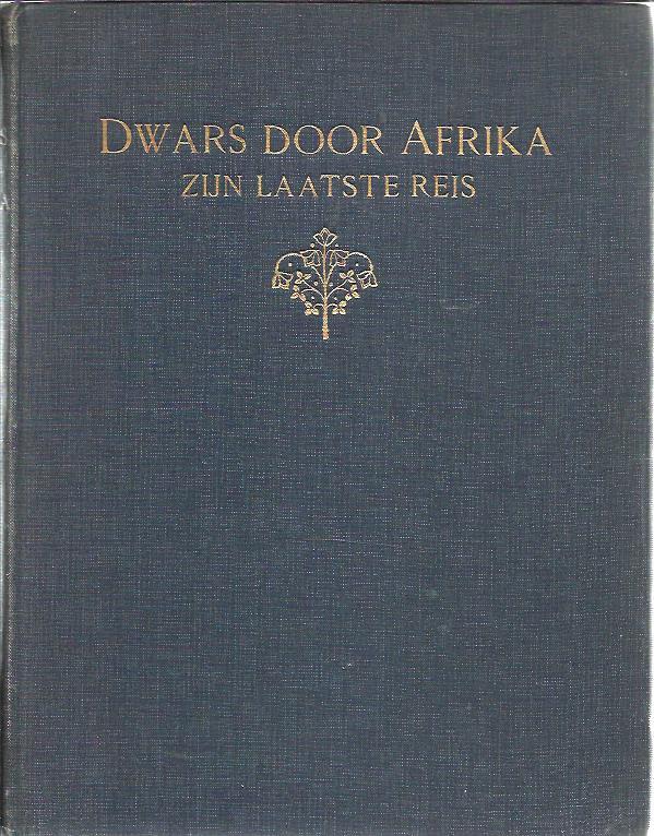 Dwars door Afrika. Zijn laatste reis. [BYLANDT, Jules van - Otto van BYLANDT]