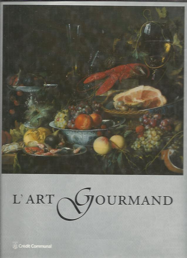 l'Art Gourmand. [BEUSEN, Paul & Ann De CUYPER]