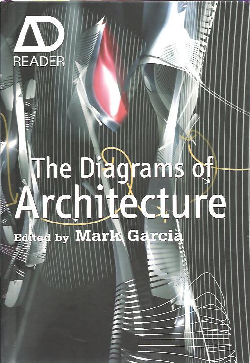 The Diagrams of Architecture. GARCIA, Mark [Ed.]