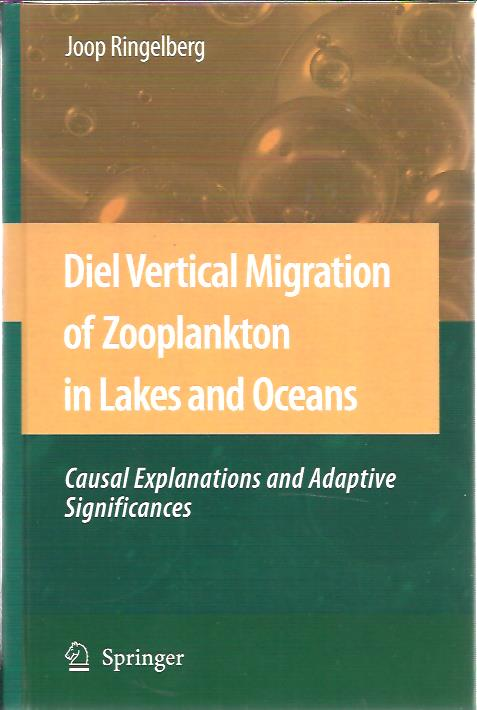 Diel Vertical Migration of Zooplankton in Lakes and Oceans. Causal Explanations and Adaptive Signifcances. RINGELBERG, Joop
