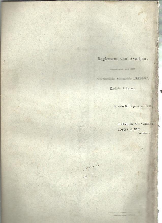 Reglement van Avarijen, overkomen aan het Nederlandsche Stoomschip ''Salak'', Kapitein J. Sharp. In dato 30 September 1903. [Reize van Nederlandsch-Indië naar Rotterdam] [SALAK]