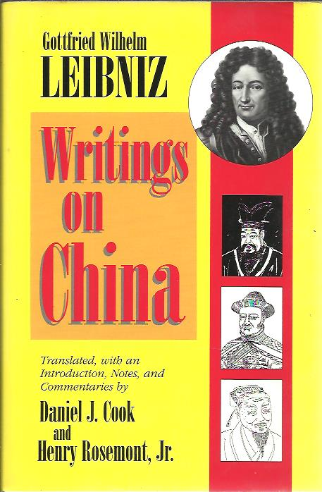 Writings on China. Translated, with an Introduction, Notes, and Commentaries by Daniel J. Cook and Henry Rosemont, Jr. LEIBNIZ, Gottfried Wilhelm