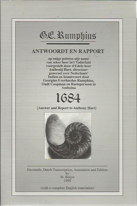 Antwoort en Rapport aan Anthonij Hurt 1684 / Answer and Report to Anthonij Hurdt 1684. Facsimile, Nederlandse Transcriptie met Verklarende Aantekeningen. Bezorgd door W. Buijze. RUMPHIUS, Georgius Everhardus