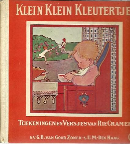 Klein klein kleutertje. Teekeningen en versjes van Rie Cramer. [Eerste druk] CRAMER, Rie