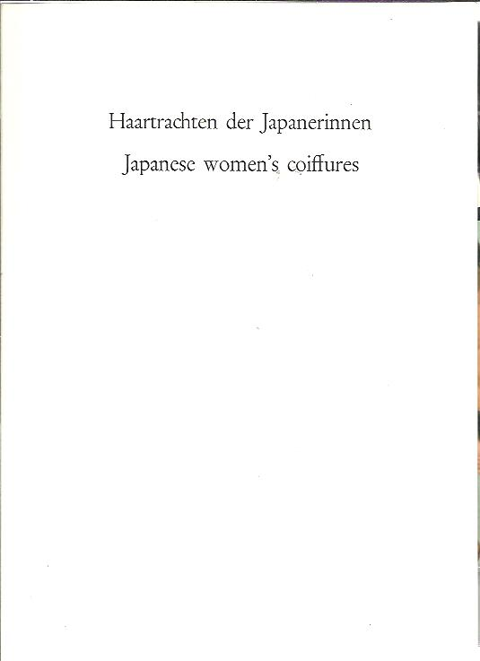 Haartrachten der Japanerinnen / Japanese women's coiffures. Für alle Freunde japanischer bijin-e zusammengestellt / For all friends of japanese 'bijin-e'. MEISSNER, Kurt