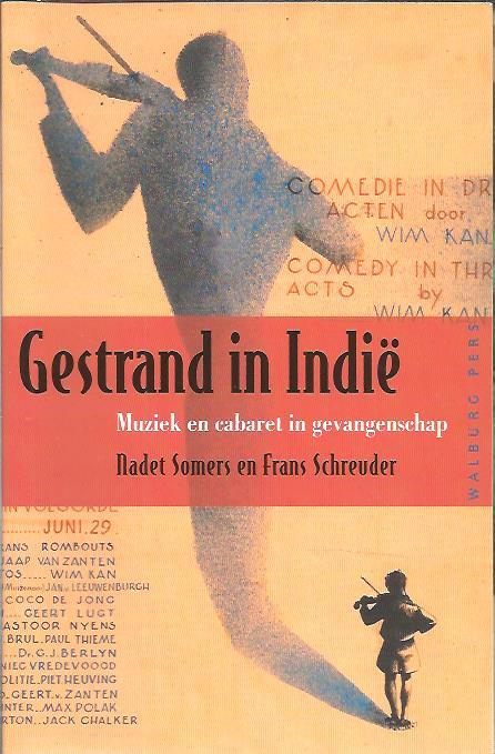 Gestrand in Indië. Muziek en cabaret in gevangenschap. SOMERS, Nadet & Frans SCHREUDER