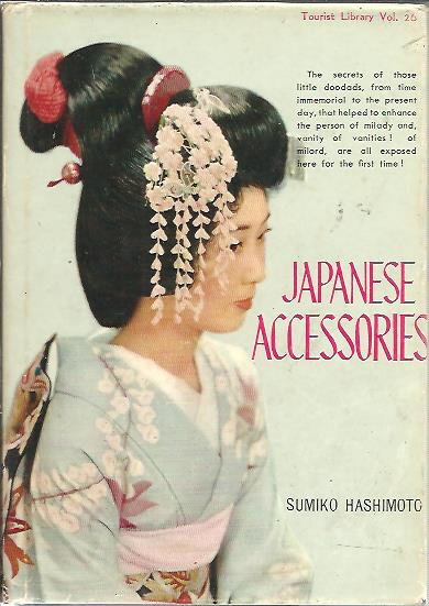 Japanese Accessories. [Tourist Library]. HASHIMOTO, Sumiko
