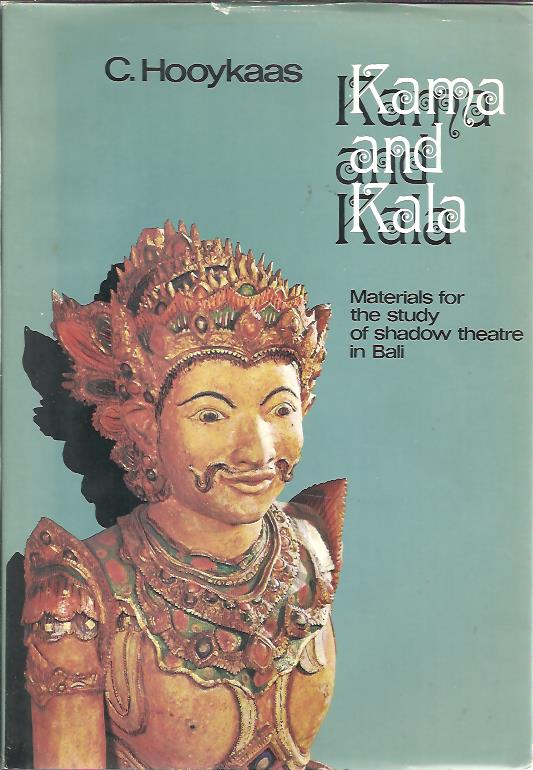 Kama and Kala. Materials for the study of shadow thatre in Bali. HOOYKAAS, C.