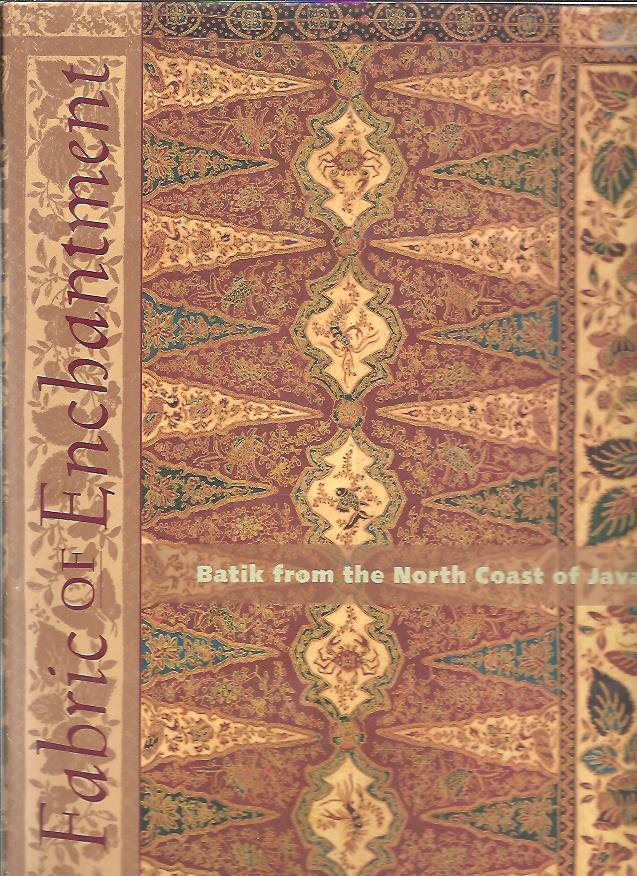 Fabric of Enchantment. Batik from the North Coast of Java. HERINGA, Rens & Harmen C. VELDHUISEN