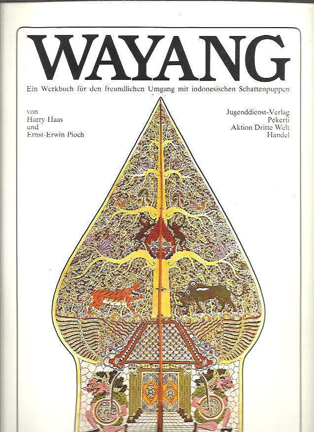Wayang - Ein Werkbuch für den freundlichen Umgang mit indonesischen Schattenpuppen. HAAS, Harry & Ernst-Erwin PIOCH