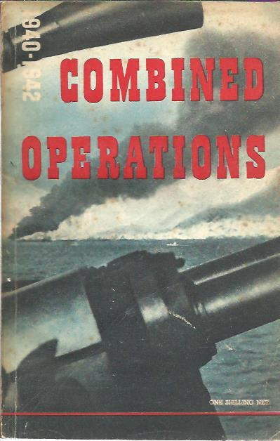 Combined Operations 1940-1942 - prepared for the combined operations command by the Ministry of Information. WORLD WAR II
