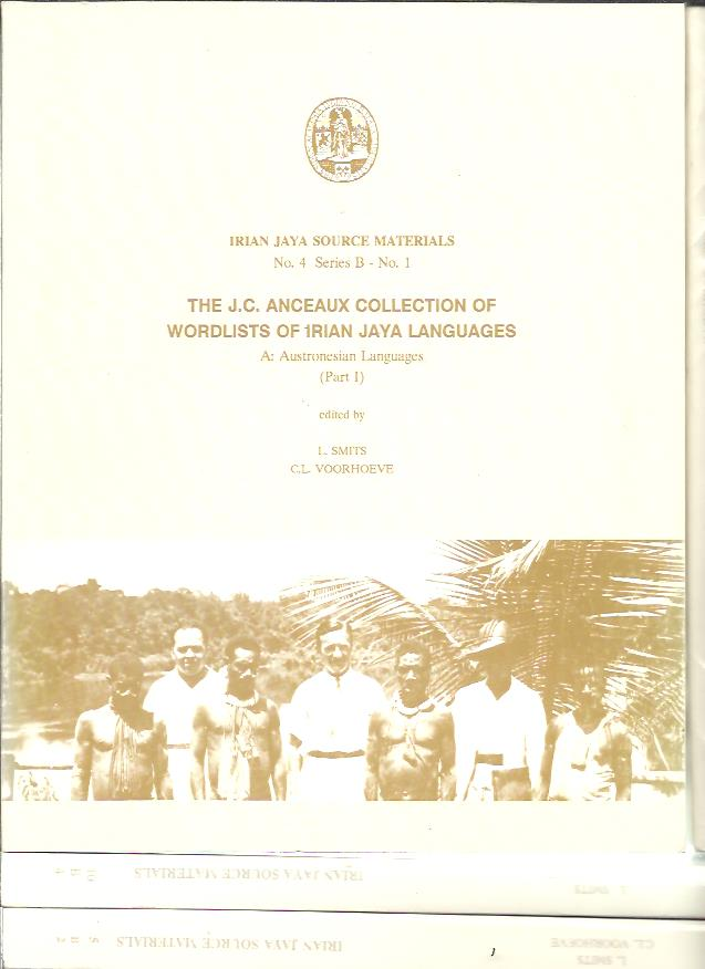 The J.C. Anceaux Collection of Wordlists of Irian Jaya Languages. A: Austronesia Languages (Part I + II) - B: Non-Austronesian (Papuan) Languages (Part I + II). SMITS, L. & C.L. VOORHOEVE [Edited by]