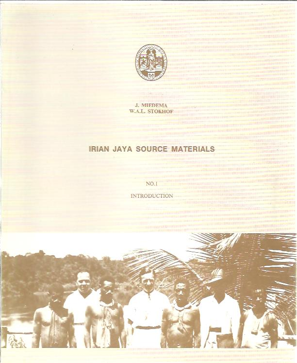 Irian Jaya Source Materials - No. 1 Introduction. Series A: Memories van Overgave. Series B: Special Manuscripts. MIEDEMA, J. & W.A.L. STOKHOF
