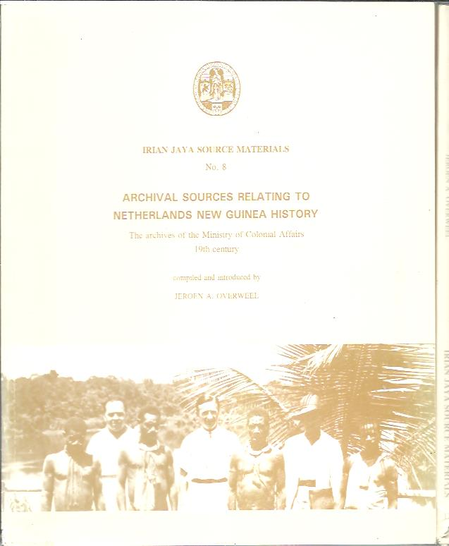 Archival Sources Related to Netherlands New Guinea History. The Archives of the Ministry of Colonial Affairs 19th century + The archieves of the Ministry of colonial Affairs 1901-1921. Both with diskette by Pieter D. Smit. OVERWEEL, Jeroen A.