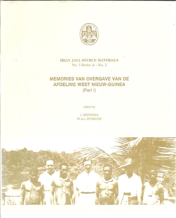 Memories van Overgave - No. 2: Afdeling West Nieuw-Guinea (Part I). MIEDEMA, J. & W.A.L. STOKHOF [Edited by]