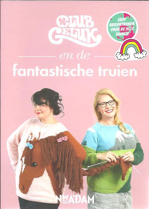 Club Geluk en de fantastische truien. CLUB GELUK [Barbara Löhnen & Marieke Voorsluijs]