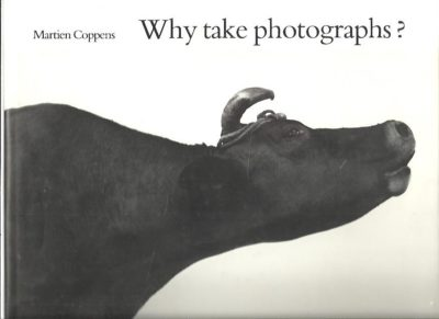 Martien Coppens - Why take photographs? 60 years en route: 1923-1983. COPPENS, Martien