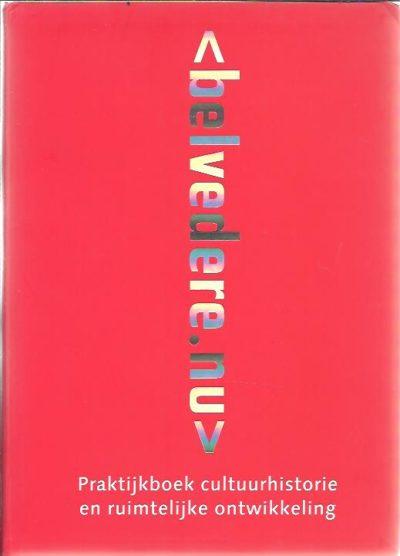 - Belvedere.nu - Praktijkboek cultuurhistorie en ruimtelijke ontwikkeling. WITSEN, Peter Paul e.a.