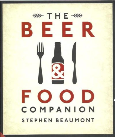 The Beer and Food Companion. BEAUMONT, Stephen