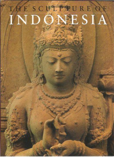 The Sculpture of Indonesia. FONTEIN, Jan, R. SOEKMONO & Edi SEDYAWATI