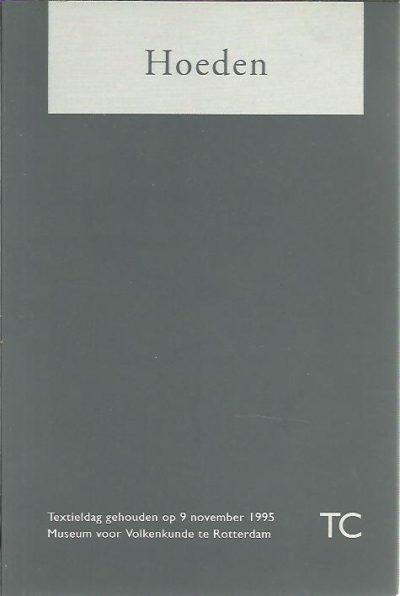 Hoeden - Textieldag gehouden op 9 november 1995 Museum voor Volkenkunde Rotterdam. GRAAF, A.J. de, L. HANSSEN & N. CASSEE-VELTKAMP