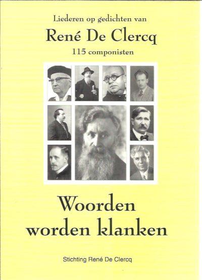 Liederen op gedichten van René De Clercq - 115 componisten. Woorden worden klanken. BACKER, Hugo De & André Van RYCKEGEM