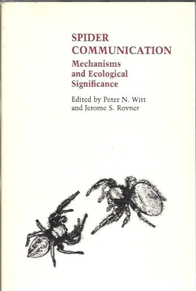 Spider Communication. Mechanisms en Ecological Significance. WITT, Peter N. & Jerome S. ROVNER